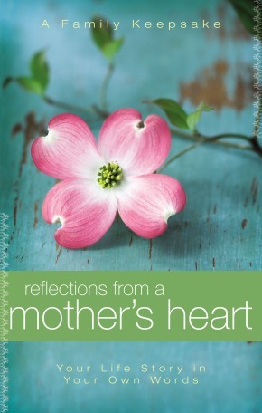 Reflections From a Mother's Heart *Scratch & Dent*