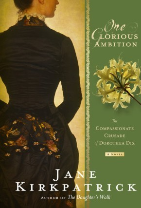 One Glorious Ambition: The Compassionate Crusade of Dorothea Dix, a Novel *Scratch & Dent*