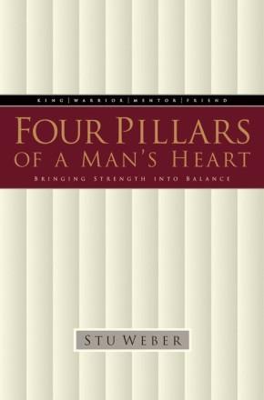 Four Pillars of a Man's Heart: Bringing Strength into Balance *Scratch & Dent*