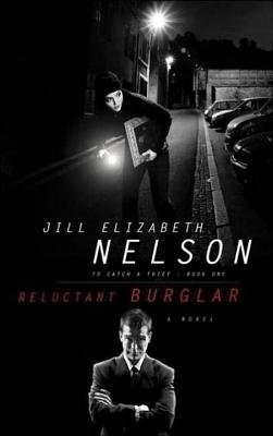 Reluctant Burglar (To Catch a Thief Series #1)