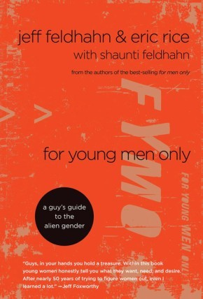 For Young Men Only: A Guy's Guide to the Alien Gender