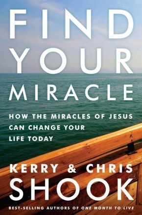 Find Your Miracle: How the Miracles of Jesus Can Change Your Life Today
