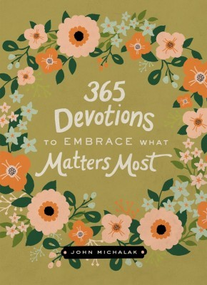365 Devotions to Embrace What Matters Most *Scratch & Dent*