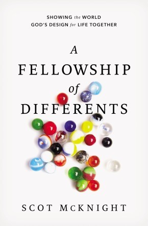 A Fellowship of Differents: Showing the World God's Design for Life Together *Scratch & Dent*