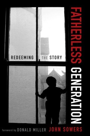 Fatherless Generation: Redeeming the Story Sowers, John A