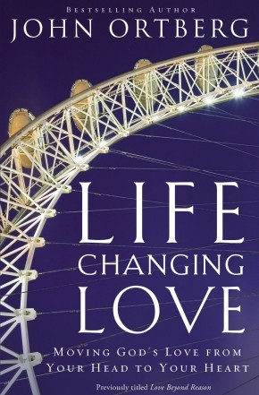 Life-Changing Love: Moving God's Love from Your Head to Your Heart *Scratch & Dent*