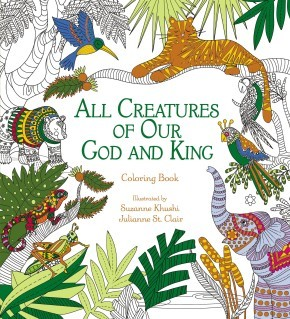 All Creatures of Our God and King: Coloring Book (Coloring Faith)