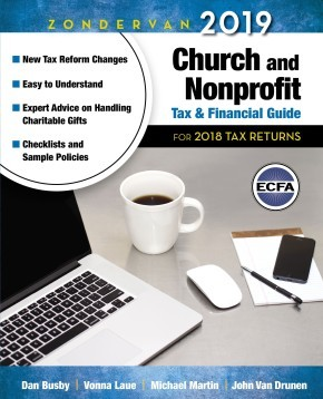 Zondervan 2019 Church and Nonprofit Tax and Financial Guide: For 2018 Tax Returns