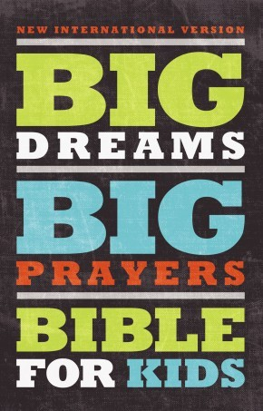 NIV, Big Dreams, Big Prayers Bible for Kids, Hardcover *Scratch & Dent*