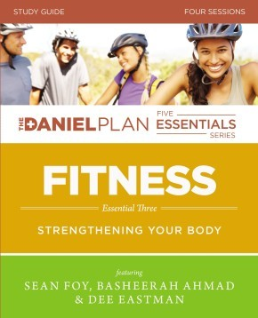 Fitness Study Guide: Strengthening Your Body (The Daniel Plan Essentials Series)